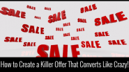 How to Create a Killer Offer That Converts Like Crazy!