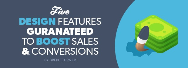 Design Features Guaranteed to Boost Sales and Conversions