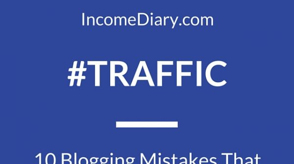 10 Blogging Mistakes That Are Costing You Traffic