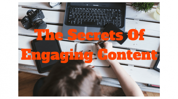 The Secrets Of Engaging Content