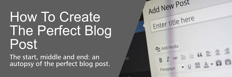 Create A Perfect Blog Post, First Time, Every Time! - Earn Money Online