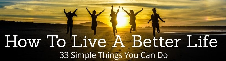 how to live a better life article