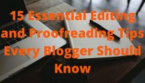 15 Editing & Proofreading Tips Every Blogger Should Know