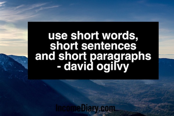 Use short words, short sentences and short paragraphs