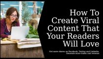 How To Create Viral Content That Your Readers Will Love