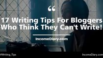 23 Writing Tips For Bloggers Who Think They Can't Write!